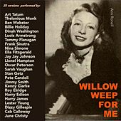 Willow Weep for Me (25 Versions Performed By:) by Various Artists