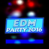 EDM Party 2016 (61 Songs Stereosonic Party Show Nightday True Dance Greatest Hits Club DJ Sessions) von Various Artists