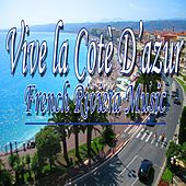 Vive la cote d'azur (French Riviera Music) de Various Artists