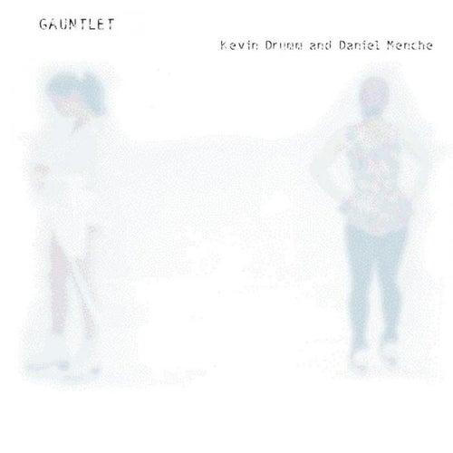 Gauntlet by Kevin Drumm