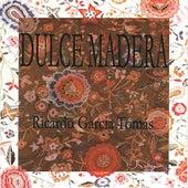 Dulce Madera by Ricardo Garcia Tomás