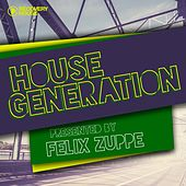 House Generation Presented by Felix Zuppe von Various Artists