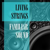 Familiar Sound by Living Strings