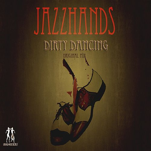 Dirty Dancing (Single) by Jazzhands