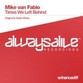 Times We Left Behind by Mike Van Fabio