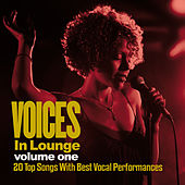 Voices in Lounge, Vol. 1 (20 Top Songs with the Best Vocal Performances) de Various Artists