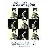 Golden Tracks (All Tracks Remastered) de Elis Regina