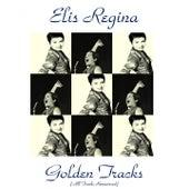 Golden Tracks (All Tracks Remastered) by Elis Regina