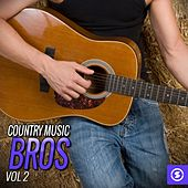 Country Music Bros, Vol. 2 by Various Artists