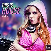 This Is House!, Vol. 3 - EP by Various Artists