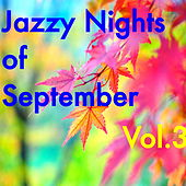 Jazzy Nights of September, Vol.3 by Various Artists