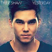 Yesterday by Tyler Shaw