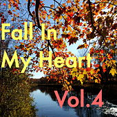 Fall In My Heart, Vol.4 di Various Artists