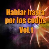 Hablar hasta por los codos, Vol.1 by Various Artists