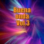 Buena onda, Vol.3 by Various Artists