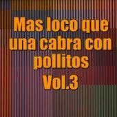 Mas loco que una cabra con pollitos, Vol.2 de Various Artists