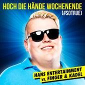 Hoch die Hände - Wochenende (#sotrue) [Hans Entertainment Vs. Finger & Kadel] (Radio Edit) von Hans Entertainment