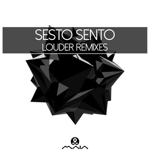 Louder Remixes von Sesto Sento