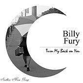 Turn My Back on You by Billy Fury