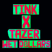 Wet Dollars by Tink