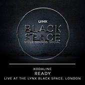Ready (Live at the Lynx Black Space, London) by Kodaline