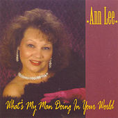 Whats My Man Doing In Your World de Ann Lee
