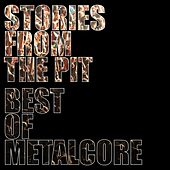Stories from the Pit - Best of Metalcore by Various Artists