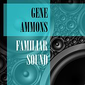 Familiar Sound de Gene Ammons