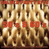 Golden Party Hits 50's & 60's, Vol. 2 (La Bamba-Ciao Ciao Bambino-Spanish Eyes-Mambo Italiano) by Various Artists