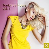 Tonight Is House, Vol. 1 - EP by Various Artists