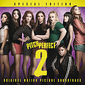 Pitch Perfect 2 - Special Edition (Original Motion Picture Soundtrack) van Various Artists