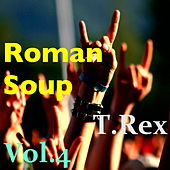 Roman Soup, Vol.4 by T. Rex