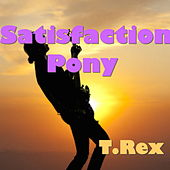 Satisfaction Pony by T. Rex
