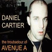 The Troubadour Of Avenue A by Daniel J Cartier