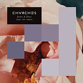 Leave A Trace (Four Tet Remix) by Chvrches