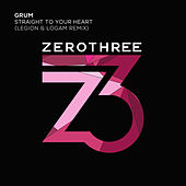 Straight To Your Heart (Legion & Logam Remix) by Grum