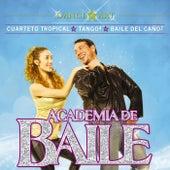 Academia de Baile - Cuarteto Tropical, Tango Nivel 4, Baile del Caño 2 by Various Artists