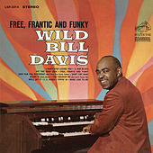 Free, Frantic and Funky de Wild Bill Davis