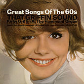 That Griffin Sound: Great Song of the 60's by Kirby Griffin