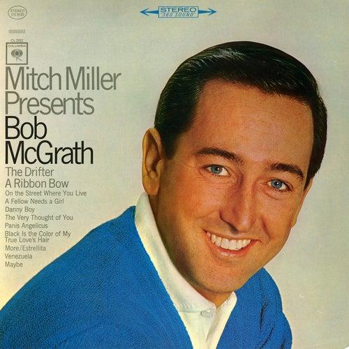 Mitch Miller Presents Bob McGrath by Bob McGrath