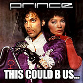 This Could B Us by Prince