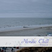 Nordic Chill, Vol. 2 (Relaxed Nordic World Tunes) by Various Artists