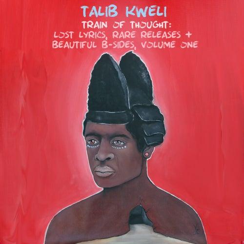 Train of Thought: Lost Lyrics, Rare Releases & Beautiful B-Sides, Vol. 1 by Talib Kweli