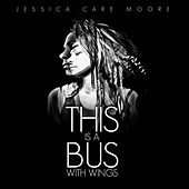 This Is a Bus With Wings by Jessica Care Moore