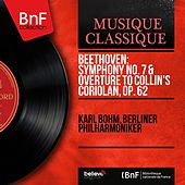 Beethoven: Symphony No. 7 & Overture to Collin's Coriolan, Op. 62 (Stereo Version) by Berliner Philharmoniker