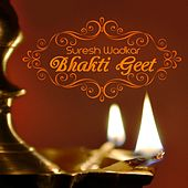 Bhakti Geet by Suresh Wadkar
