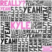 Really? Yeah! de KYLE