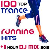 100 Top Trance Running Hits + 1 Hour DJ Mix 2015 by Various Artists