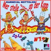 Mer stelle alles op der Kopp Karneval Mottolied Köln 2016 (De Häng zom Himmel - Plus Karaoke Playback) de Schmitti