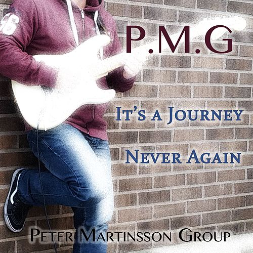 It's a journey / Never again by Peter Martinsson Group